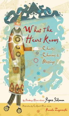 Image for What the Heart Knows: Chants, Charms, and Blessings