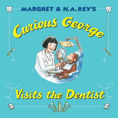 "Curious George Visits the Dentist, ""Rey, H. A."""