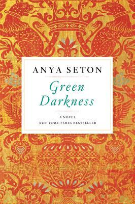 "Green Darkness, ""Seton, Anya"""
