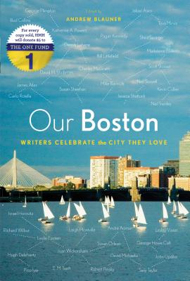 """Our Boston: Writers Celebrate the City They Love, """"Blauner, Andrew"""""""