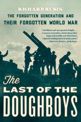 Image for The Last of the Doughboys: The Forgotten Generation and Their Forgotten World War