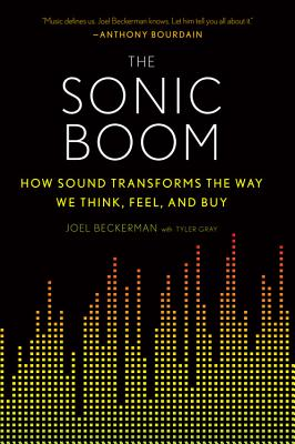 Image for Sonic Boom: How Sound Transforms the Way We Think, Feel, and Buy