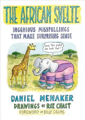 Image for The African Svelte: Ingenious Misspellings That Make Surprising Sense