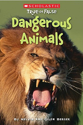 Image for Scholastic True or False: Dangerous Animals