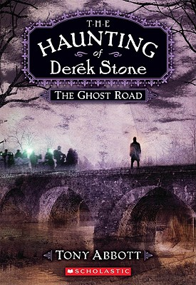Image for The Ghost Road (The Haunting of Derek Stone, Book 4)