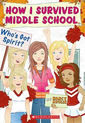 Who's Got Spirit? (How I Survived Middle School), Nancy Krulik