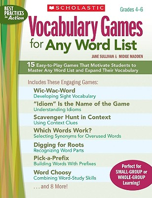 Image for Vocabulary Games for Any Word List: 15 Easy-to-Play Games That Motivate Students to Master Any Word List and Expand Their Vocabulary (Best Practices in Action)