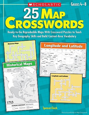 Image for 25 Map Crosswords: Ready-to-Go Reproducible Maps With Crossword Puzzles to Teach Key Geography Skills and Build Content-Area Vocabulary (Teaching Resources)
