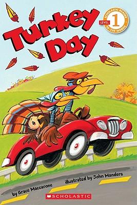 Scholastic Reader Level 1: Turkey Day, Grace Maccarone