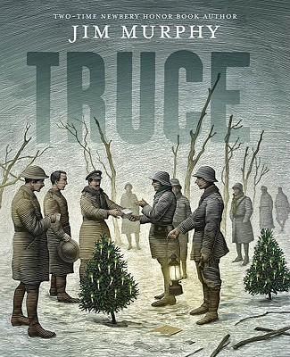 Truce: The Day the Soldiers Stopped Fighting, Jim Murphy