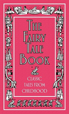 The Fairy Tale Book: Classic Tales from Childhood (Best at Everything), Liz Scoggins