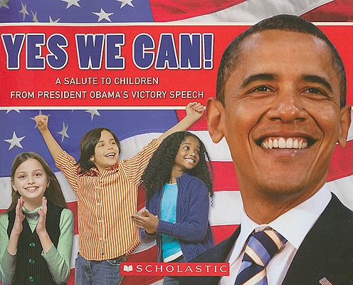 Image for Yes, We Can! A Salute To Children From President Obama's Victory Speech