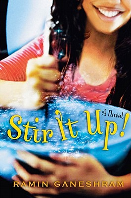 Stir It Up: A Novel, Ganeshram, Ramin