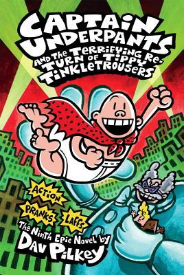 CAPTAIN UNDERPANTS AND THE TERRIFYING RETURN OF TIPPY TINKLETROUSERS (NO 9), PILKEY, DAV