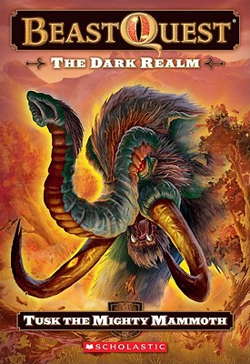 Image for The Beast Quest #17: Dark Realm: Tusk the Might Mammoth: Tusk The Mighty Mammoth