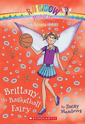 Brittany the Basketball Fairy (Rainbow Magic: Sports Fairies #4), Daisy Meadows