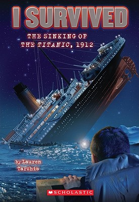 I Survived the Sinking of the Titanic, 1912, Lauren Tarshis