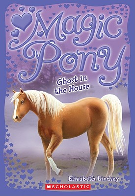 Ghost In The House (Magic Pony), Elizabeth Lindsay