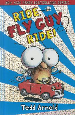 Fly Guy #11: Ride, Fly Guy, Ride!, Tedd Arnold