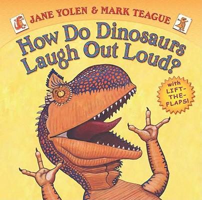 """How Do Dinosaurs Laugh Out Loud?, """"Yolen, Jane"""""""