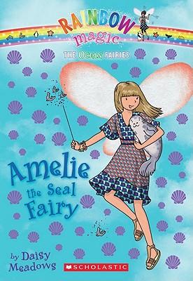 Ocean Fairies #2: Amelie the Seal Fairy: A Rainbow Magic Book, Daisy Meadows