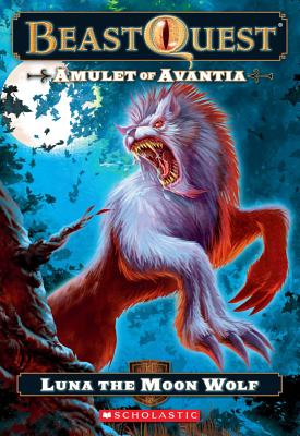 Image for Amulet of Avantia: Luna the Moon Wolf (Beast Quest #22)