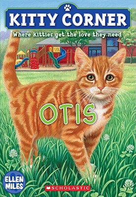 Image for Kitty Corner ( Where Kitties Get The Love They Need) Otis