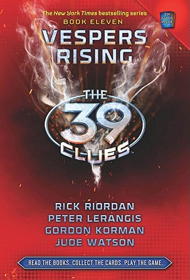 Vespers Rising (The 39 Clues, Book 11), Rick Riordan; Peter Lerangis; Gordon Korman; Jude Watson