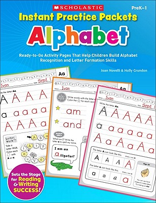 Image for Instant Practice Packets: Alphabet: Ready-to-Go Activity Pages That Help Children Build Alphabet Recognition and Letter Formation Skills (Teaching Resources)
