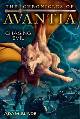 The Chronicles of Avantia #2: Chasing Evil, Adam Blade