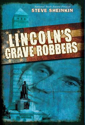 Lincoln's Grave Robbers, Steve Sheinkin