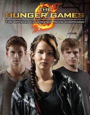 The Hunger Games: Official Illustrated Movie Companion, Kate Egan
