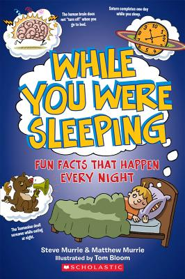 Image for While You Were Sleeping: Fun Facts that Happen at Night