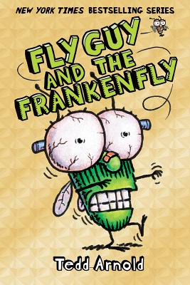 Fly Guy #13: Fly Guy and the Frankenfly, Tedd Arnold