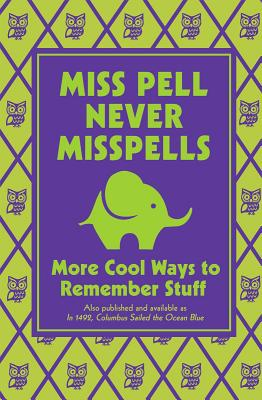 Image for Miss Pell Never Misspells: More Cool Ways to Remember Stuff