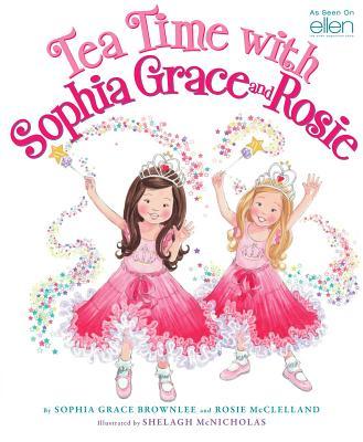 Tea Time with Sophia Grace and Rosie, Sophia Grace Brownlee, Rosie McClelland