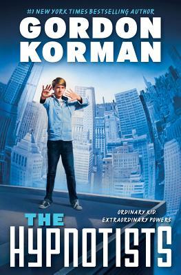 The Hypnotists: Book 1, Gordon Korman