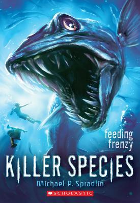 Killer Species #2: Feeding Frenzy, Michael P. Spradlin
