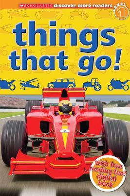 Image for Things That Go! (Scholastic Discover More, Reader Level 1)