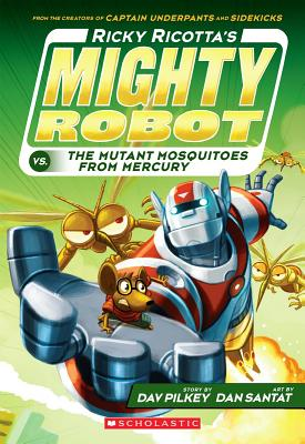 Image for Ricky Ricotta's Mighty Robot vs. the Mutant Mosquitoes from Mercury (Ricky Ricotta's Mighty Robot #2)