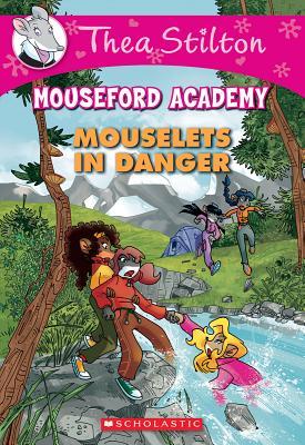 Image for Mouselets In Danger (Thea Stilton Mouseford Academy #3): A Geronimo Stilton Adventure