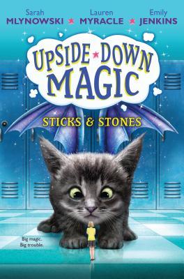 Image for Sticks & Stones (Upside-Down Magic #2)