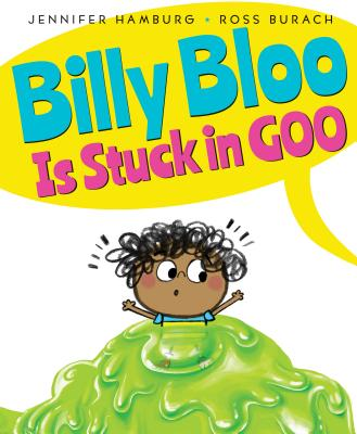 Image for BILLY BLOO IS STUCK IN GOO