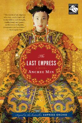 The Last Empress: A Novel, Min,Anchee