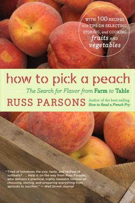 Image for How To Pick A Peach: The Search For Flavor From Farm To Table