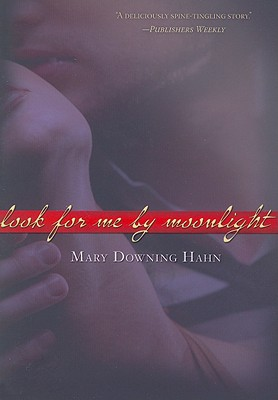 Look For Me By Moonlight, Mary Downing Hahn