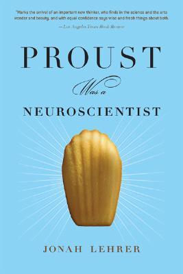 Proust Was a Neuroscientist, Lehrer, Jonah
