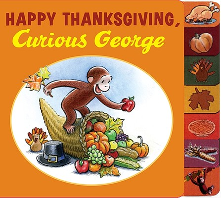 """""""Happy Thanksgiving, Curious George tabbed board book"""", """"Rey, H. A."""""""
