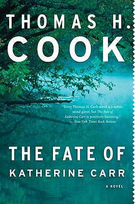 The Fate of Katherine Carr (Otto Penzler Books), Cook, Thomas H.
