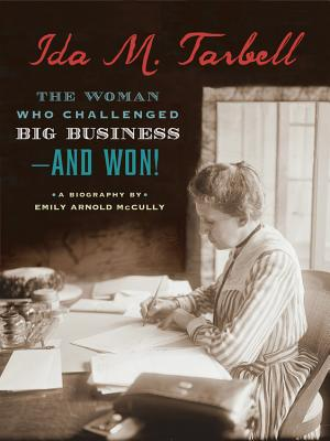 Ida M. Tarbell: The Woman Who Challenged Big Business--and Won!, McCully, Emily Arnold
